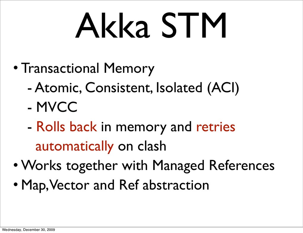 • Transactional Memory - Atomic, Consistent, Is...