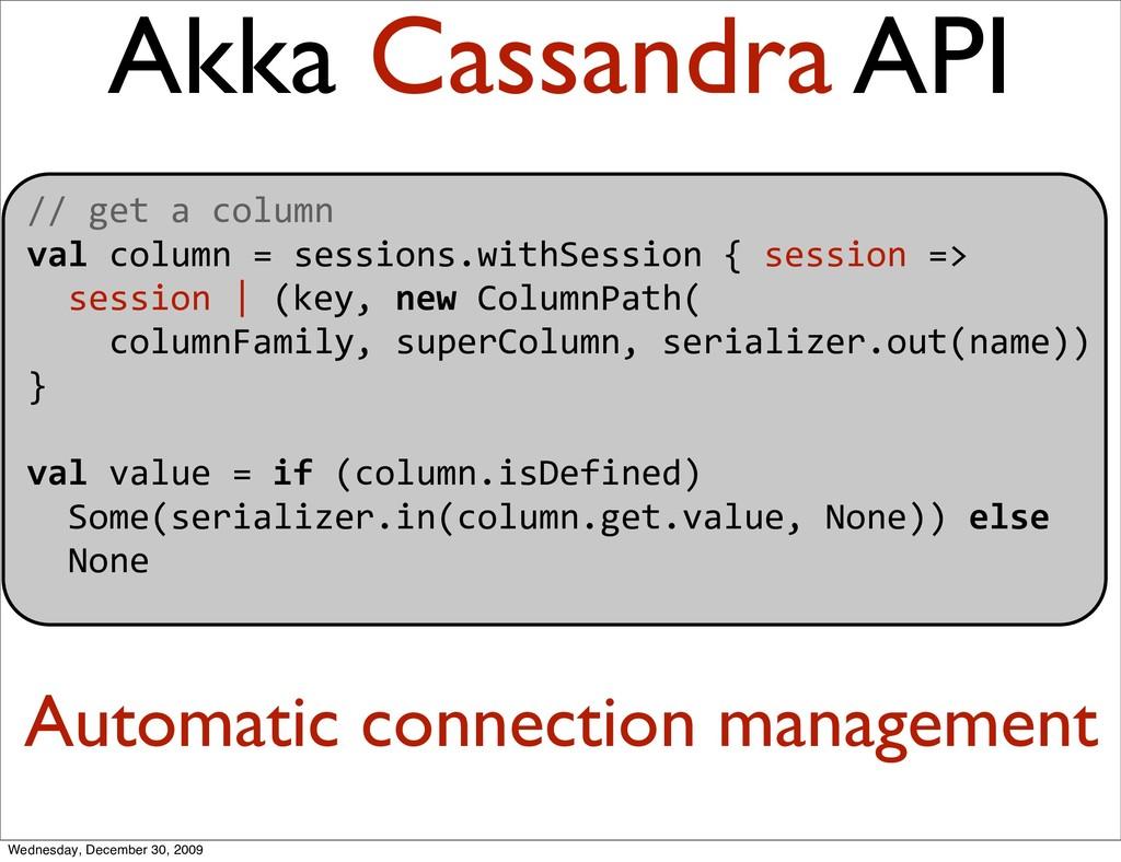 Akka Cassandra API //getacolumn valcolumn=...