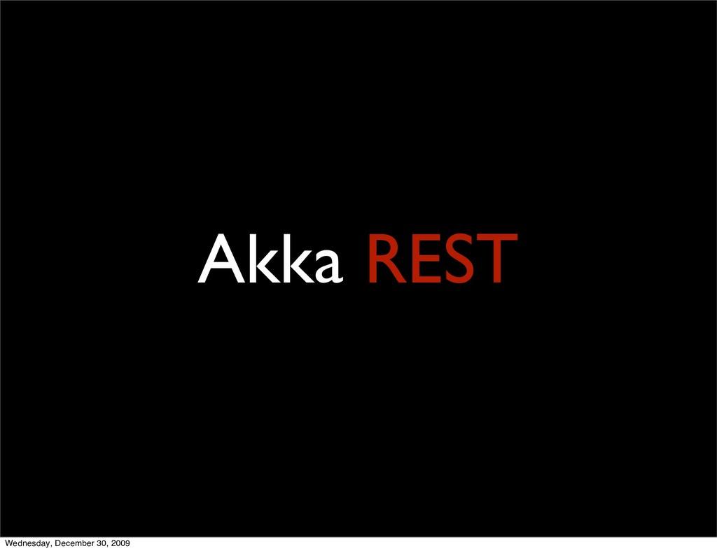 Akka REST Wednesday, December 30, 2009