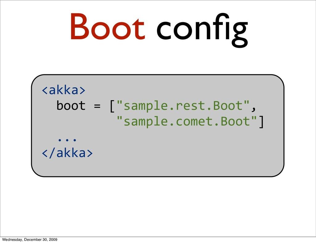 "<akka> boot=[""sample.rest.Boot"", ..."
