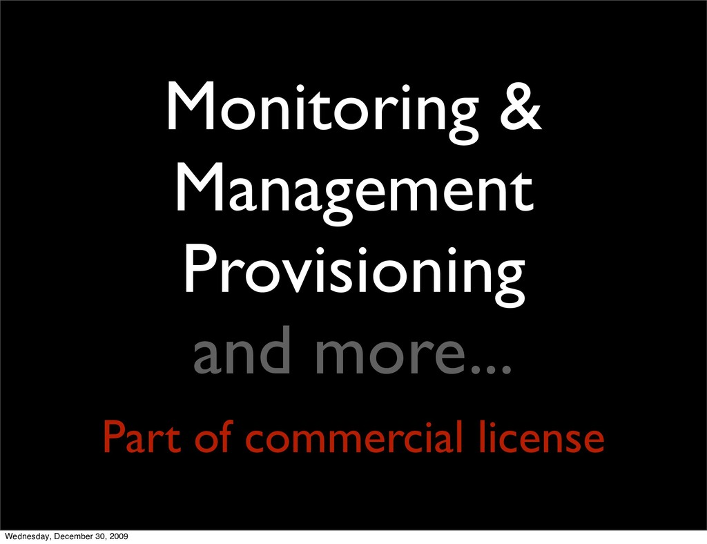 Monitoring & Management Provisioning and more.....