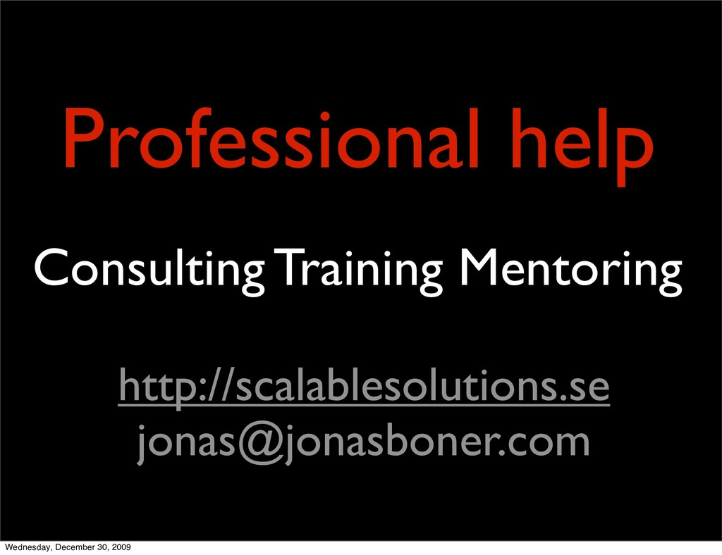 Professional help http://scalablesolutions.se j...