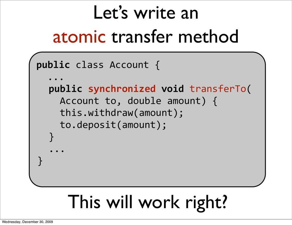 Let's write an atomic transfer method publiccl...