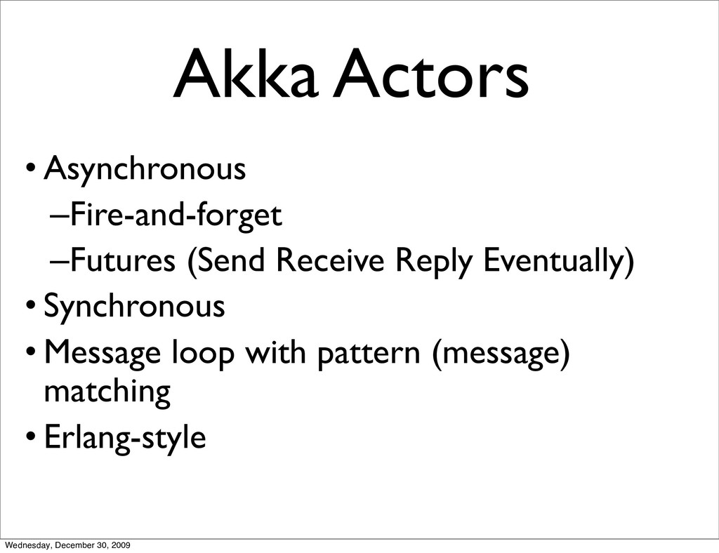 Akka Actors • Asynchronous –Fire-and-forget –Fu...