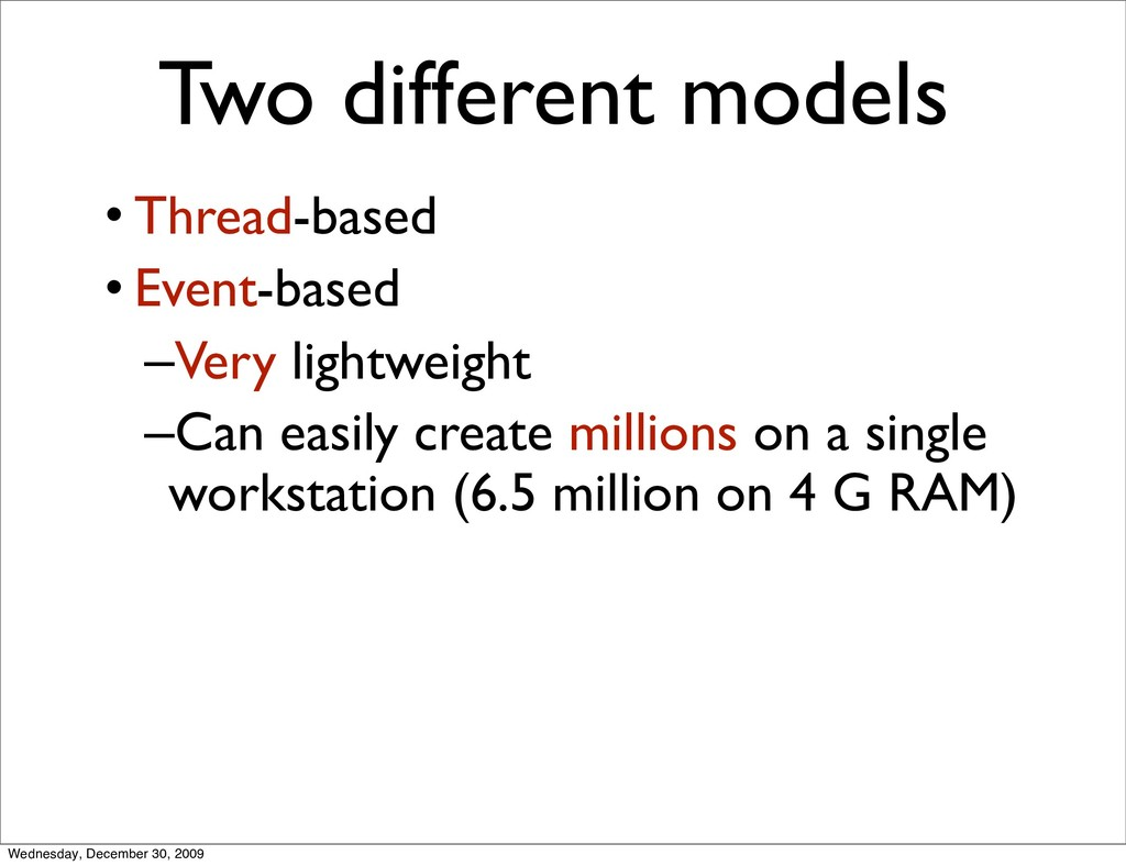 Two different models • Thread-based • Event-bas...