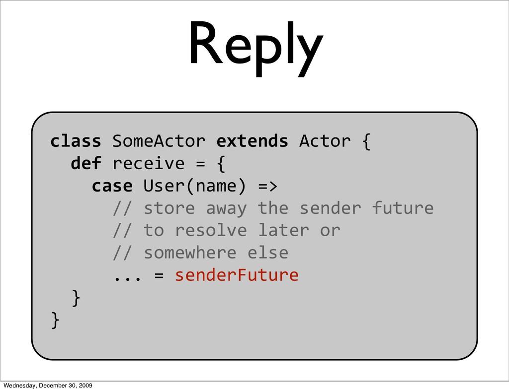 classSomeActorextendsActor{ defreceive=...