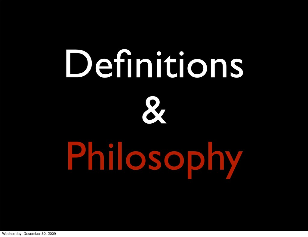 6 Definitions & Philosophy Wednesday, December 3...