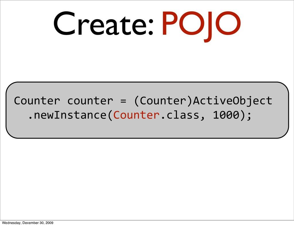 Countercounter=(Counter)ActiveObject .newI...
