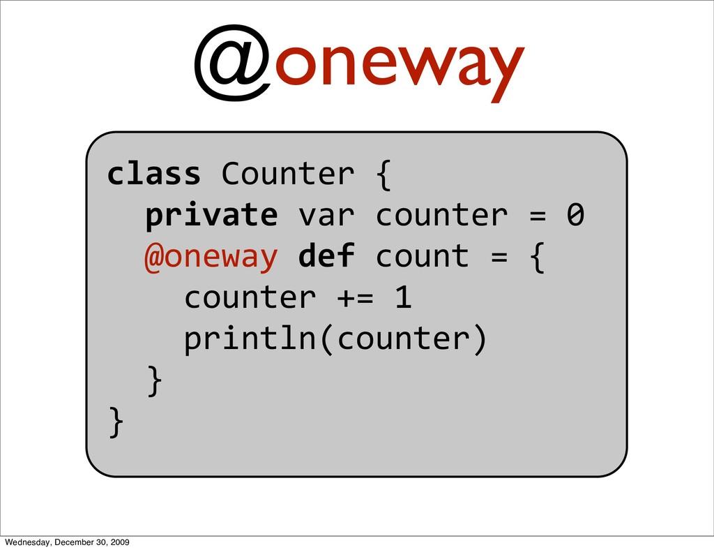 @oneway classCounter{ privatevarcounter=...