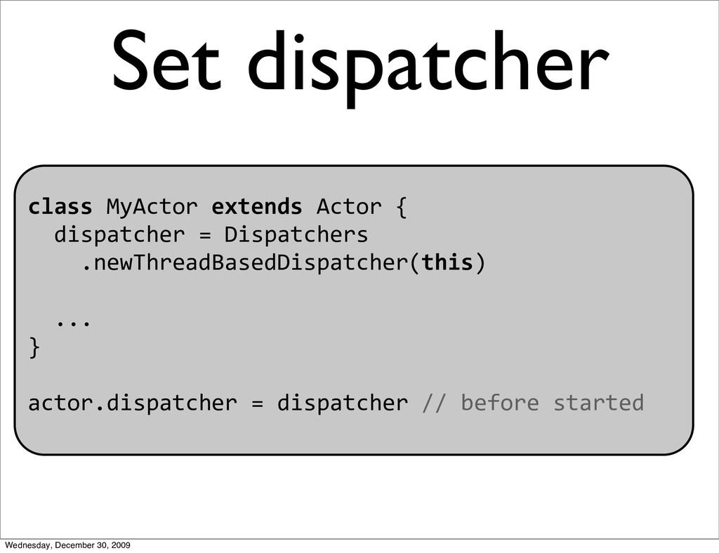 classMyActorextendsActor{ dispatcher=Di...