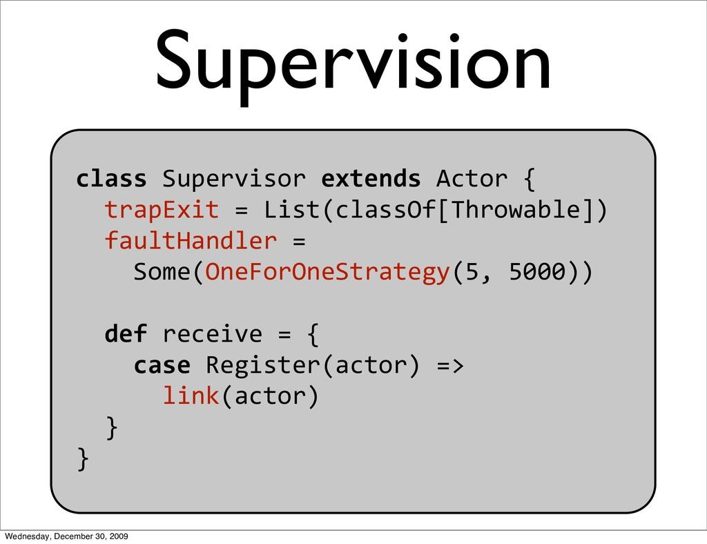 classSupervisorextendsActor{ trapExit=L...