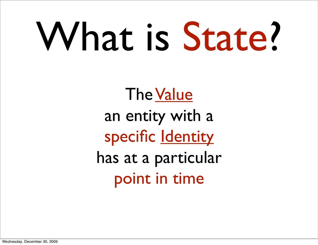 What is State? The Value an entity with a speci...