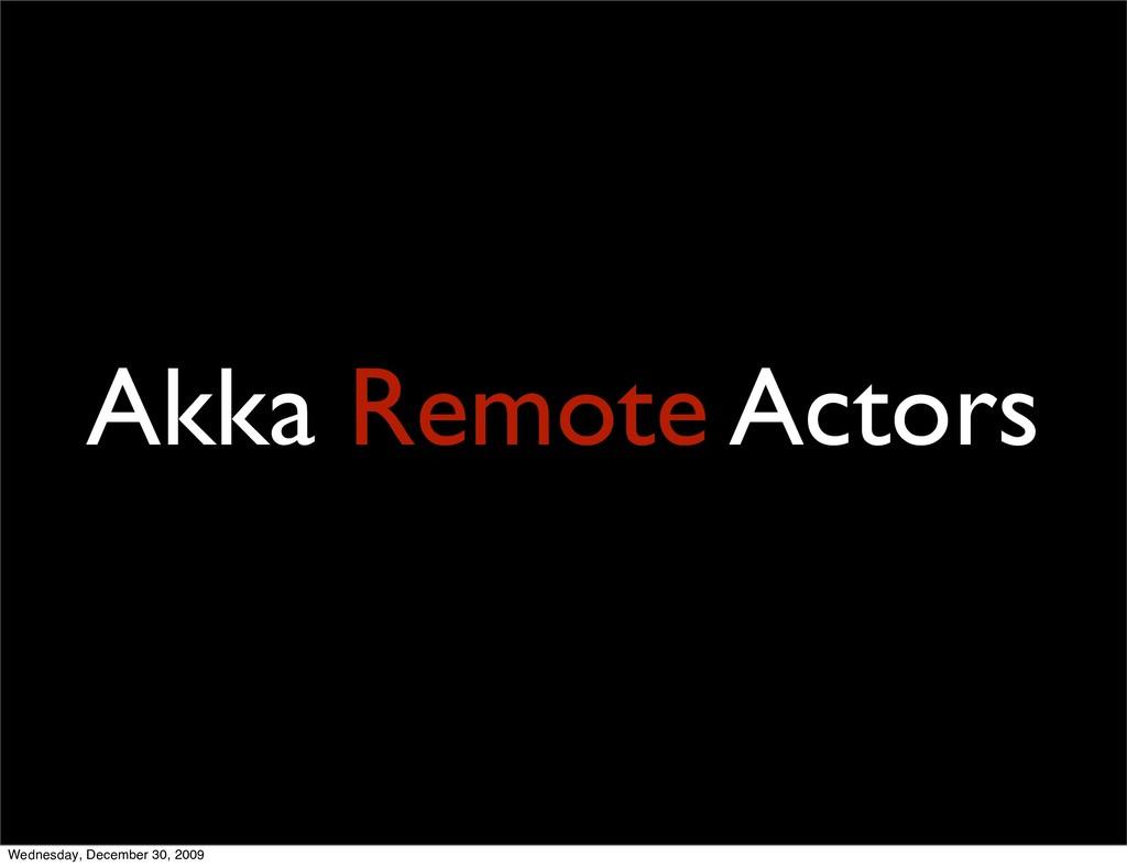 Akka Remote Actors Wednesday, December 30, 2009