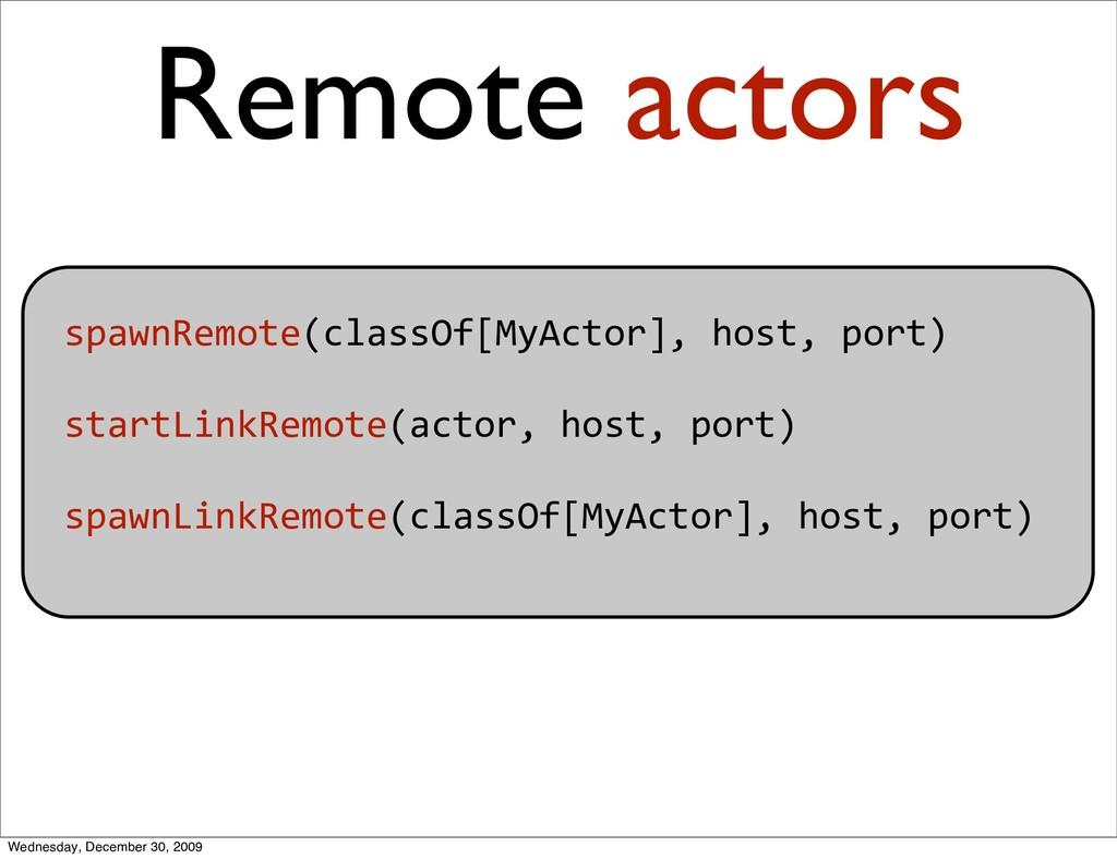 spawnRemote(classOf[MyActor],host,port) star...
