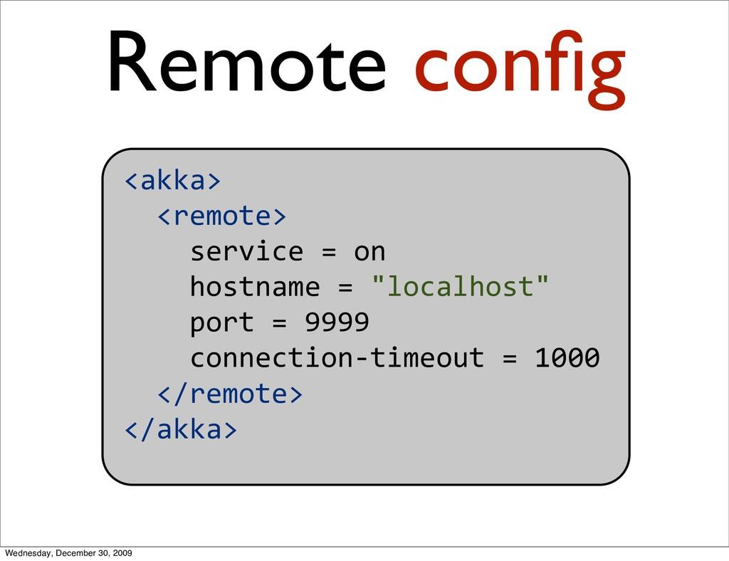 <akka> <remote> service=on hostname...