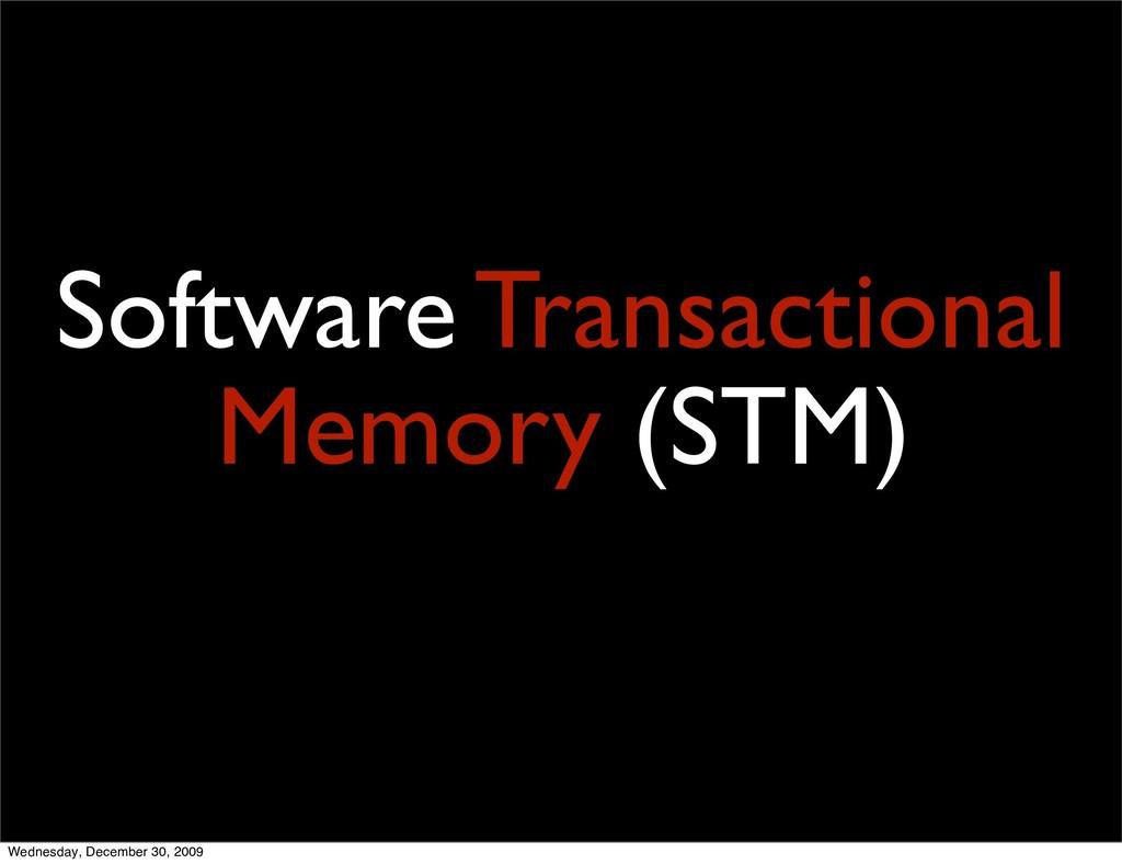 88 Software Transactional Memory (STM) Wednesda...