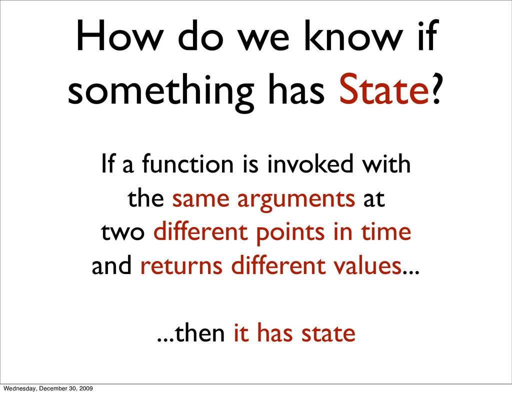 How do we know if something has State? If a fun...