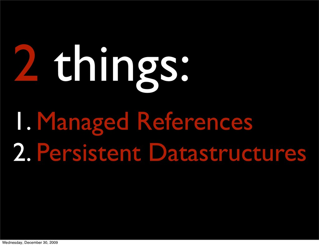 94 2 things: 1. Managed References 2. Persisten...