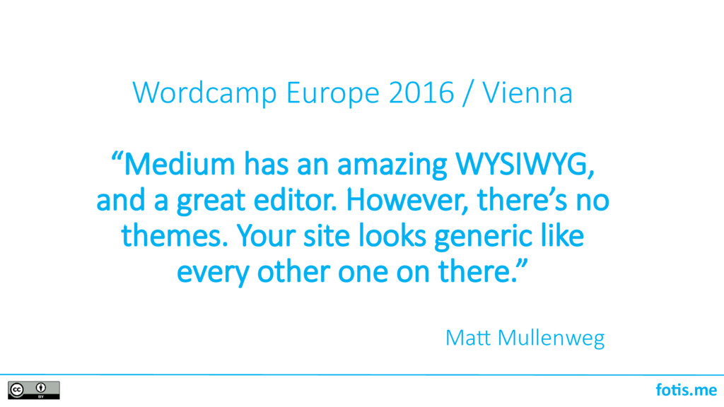 "foti.me Wordcamp Europe 2016 / Vienna ""Medium h..."