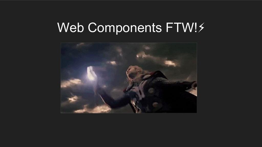 Web Components FTW!⚡