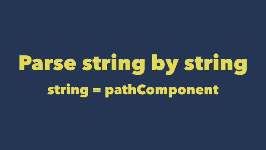 Parse string by string string = pathComponent