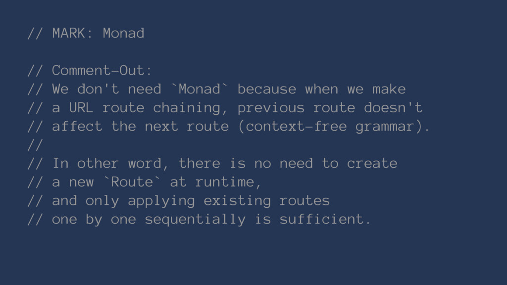 // MARK: Monad // Comment-Out: // We don't need...