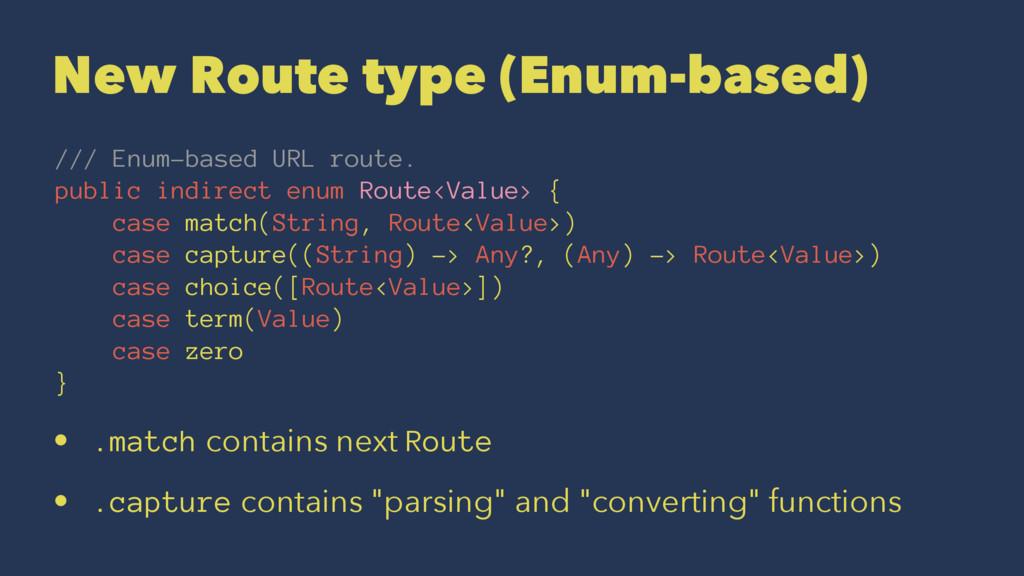 New Route type (Enum-based) /// Enum-based URL ...