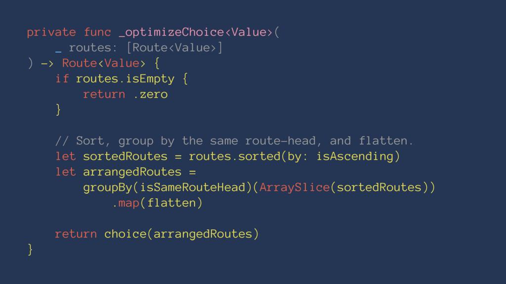 private func _optimizeChoice<Value>( _ routes: ...