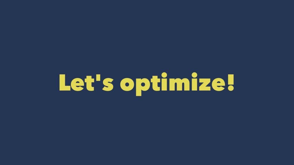 Let's optimize!