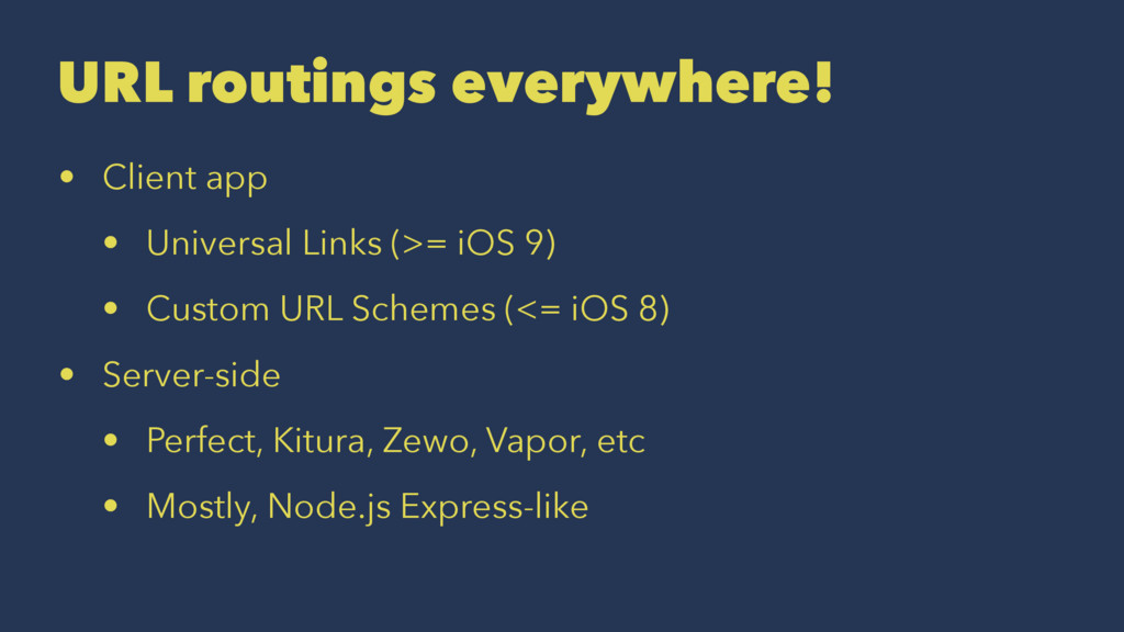 URL routings everywhere! • Client app • Univers...