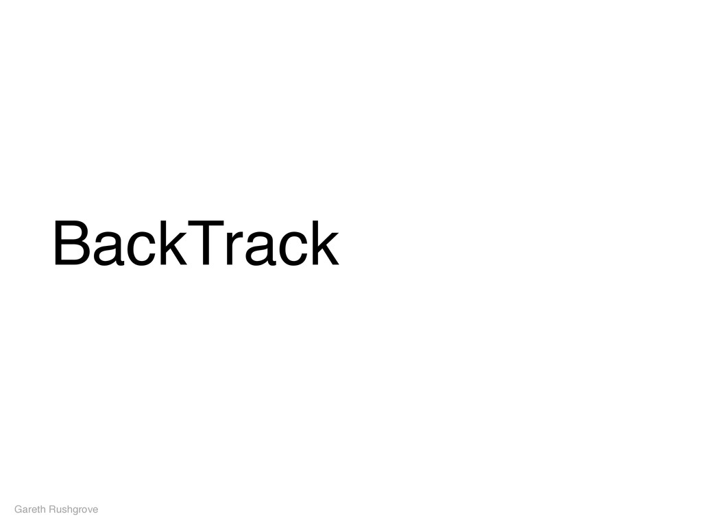 BackTrack Gareth Rushgrove