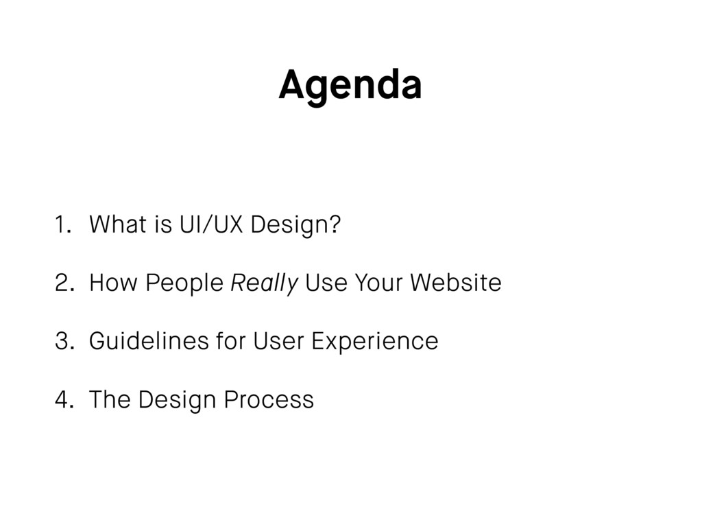 Agenda 1. What is UI/UX Design? 2. How People R...