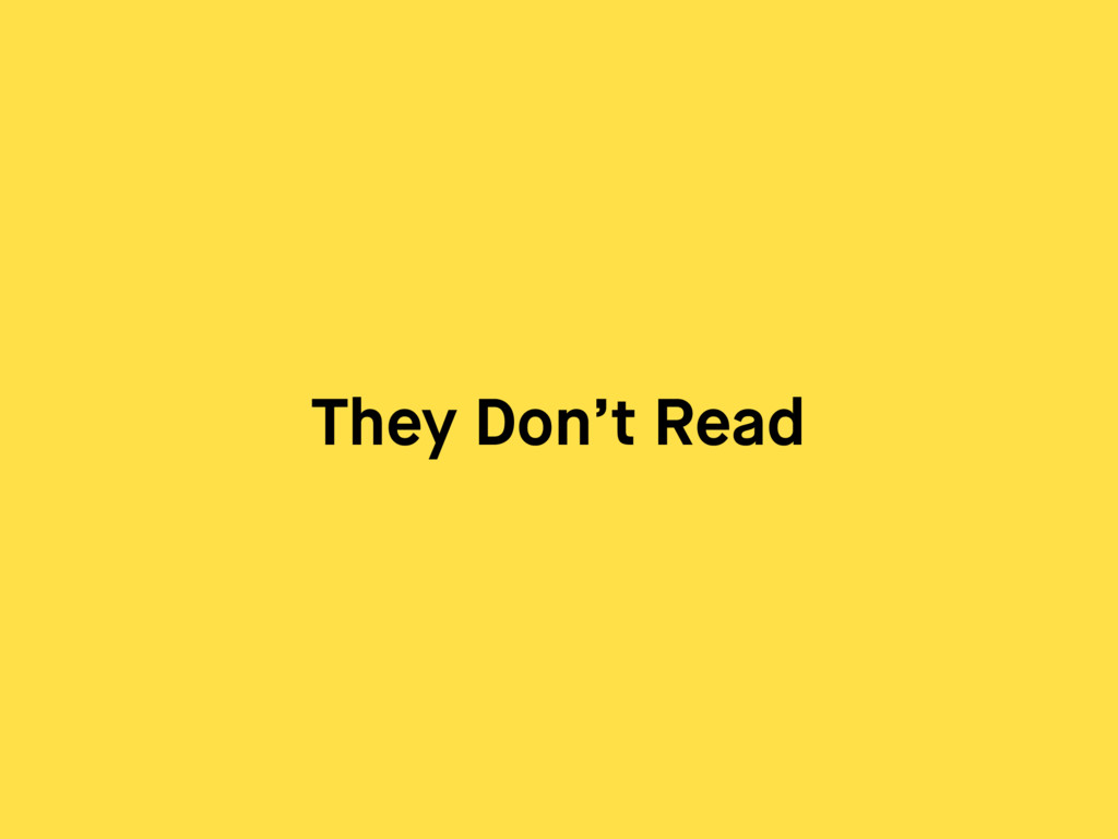 They Don't Read