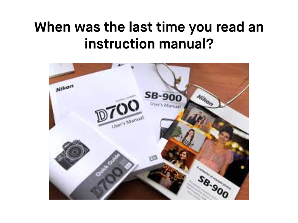 When was the last time you read an instruction ...