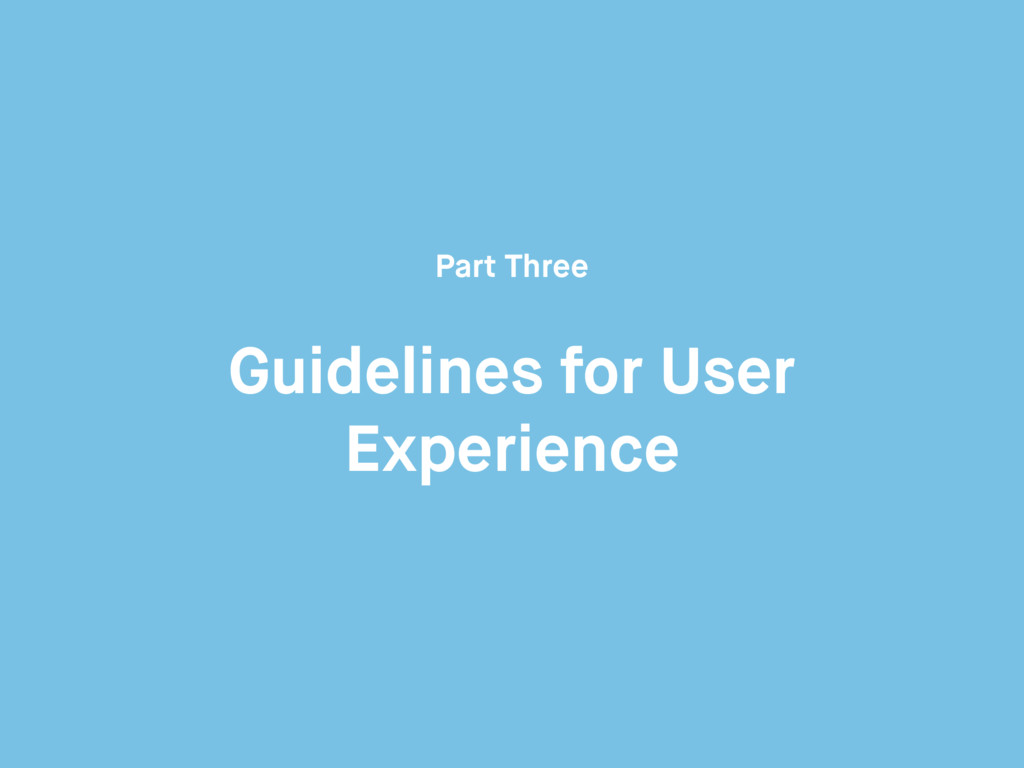 Guidelines for User Experience Part Three
