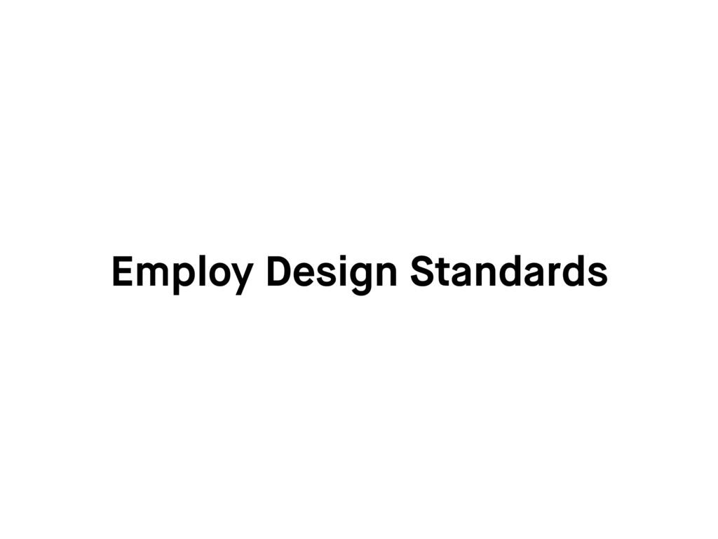 Employ Design Standards