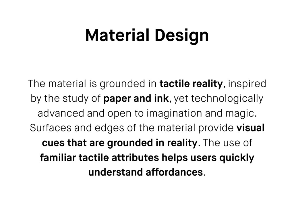 Material Design The material is grounded in tac...