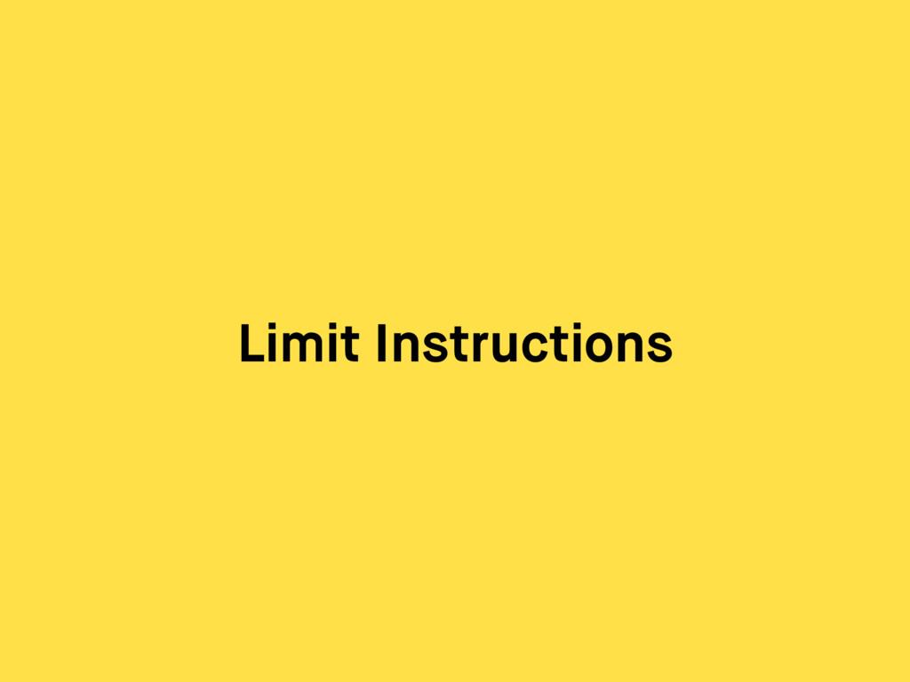 Limit Instructions