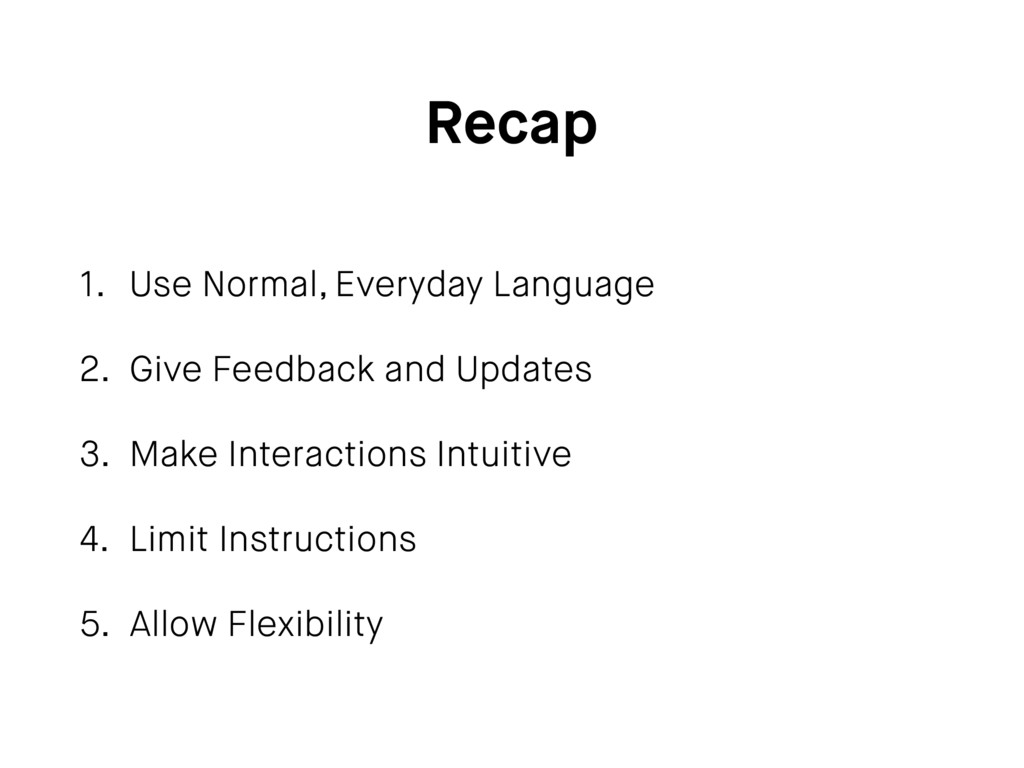 Recap 1. Use Normal, Everyday Language 2. Give ...