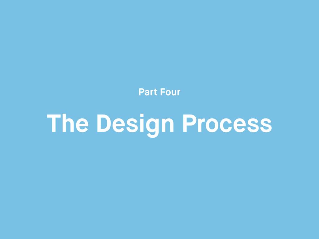 The Design Process Part Four