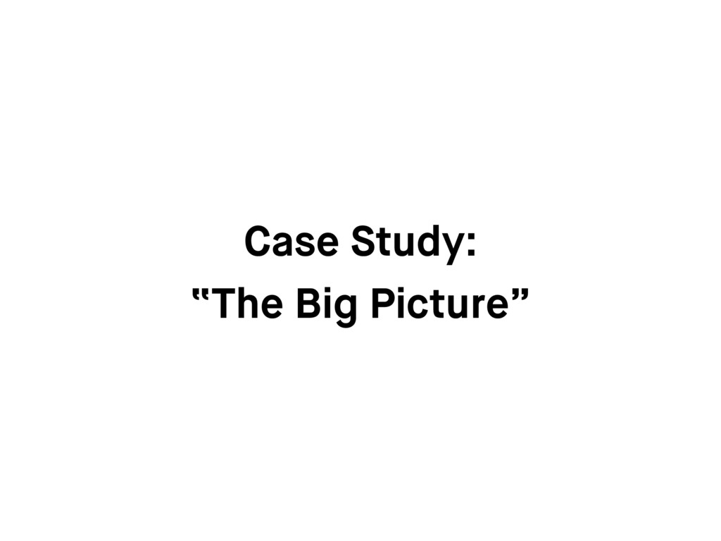 """Case Study: """"The Big Picture"""""""
