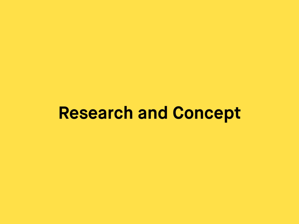 Research and Concept