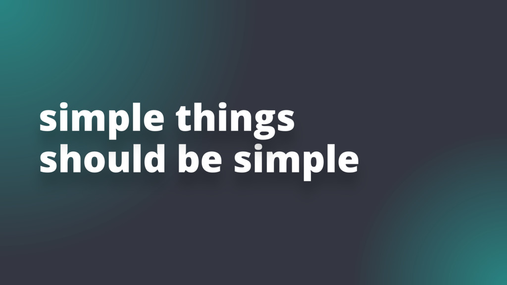 should be simple simple things