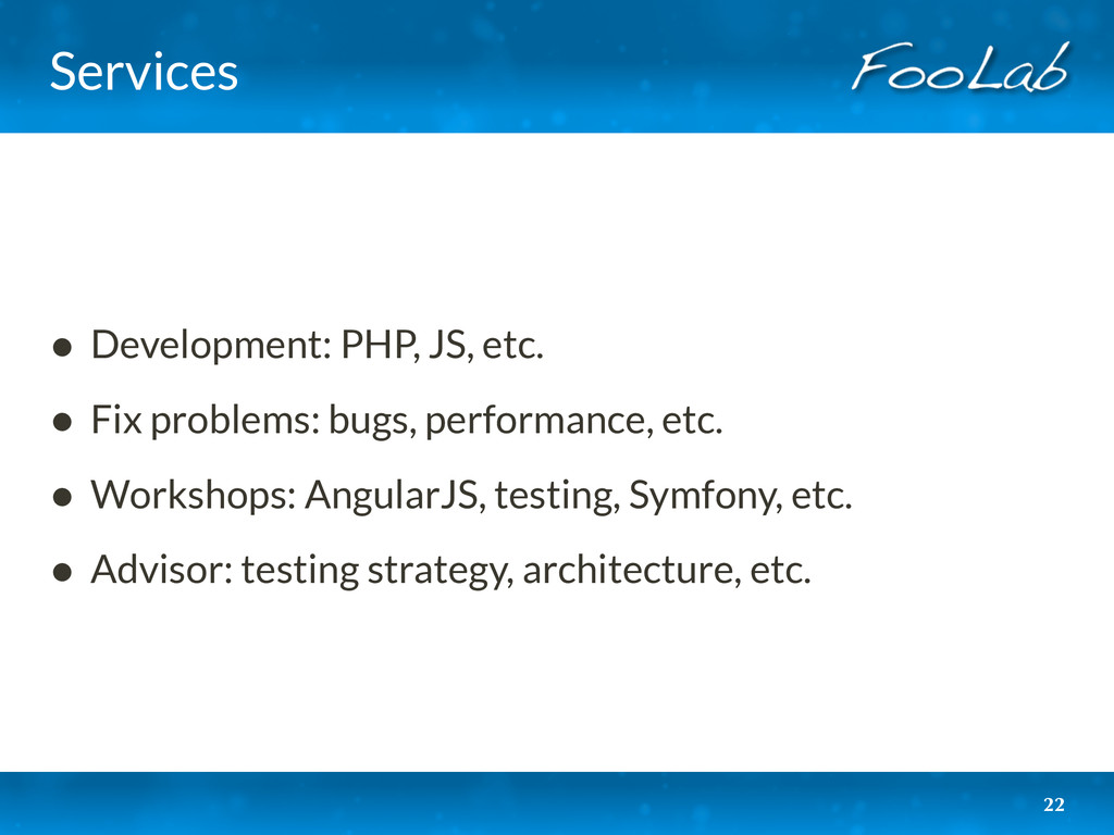 Services • Development: PHP, JS, etc. • Fix pro...