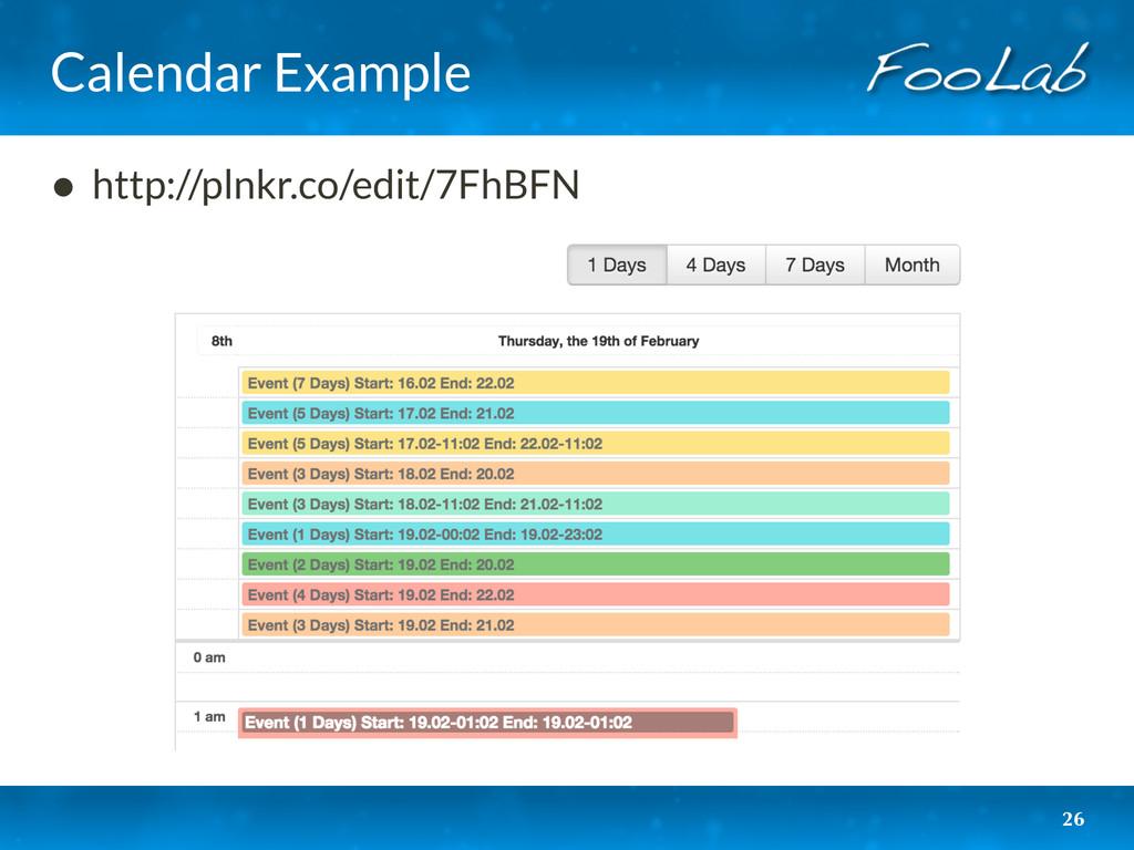 Calendar Example • http://plnkr.co/edit/7FhBFN ...