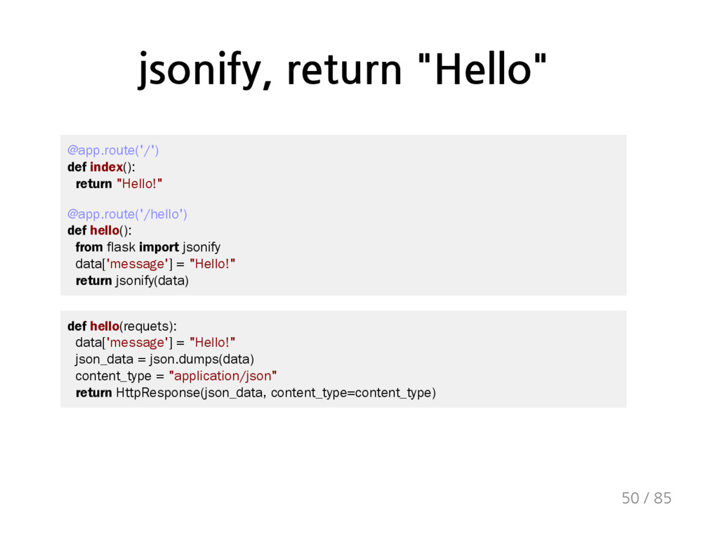 "jsonify, return ""Hello"" @app.route('/') def ind..."