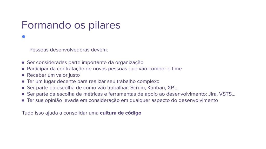 Formando os pilares Pessoas desenvolvedoras dev...