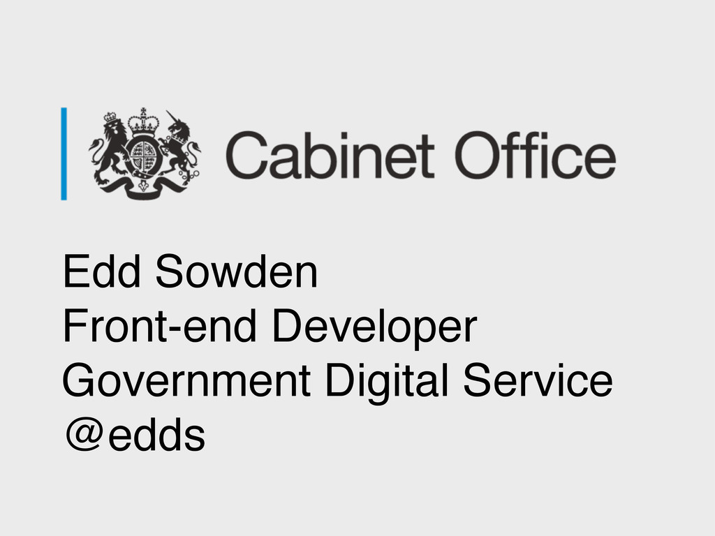 Edd Sowden Front-end Developer Government Digit...