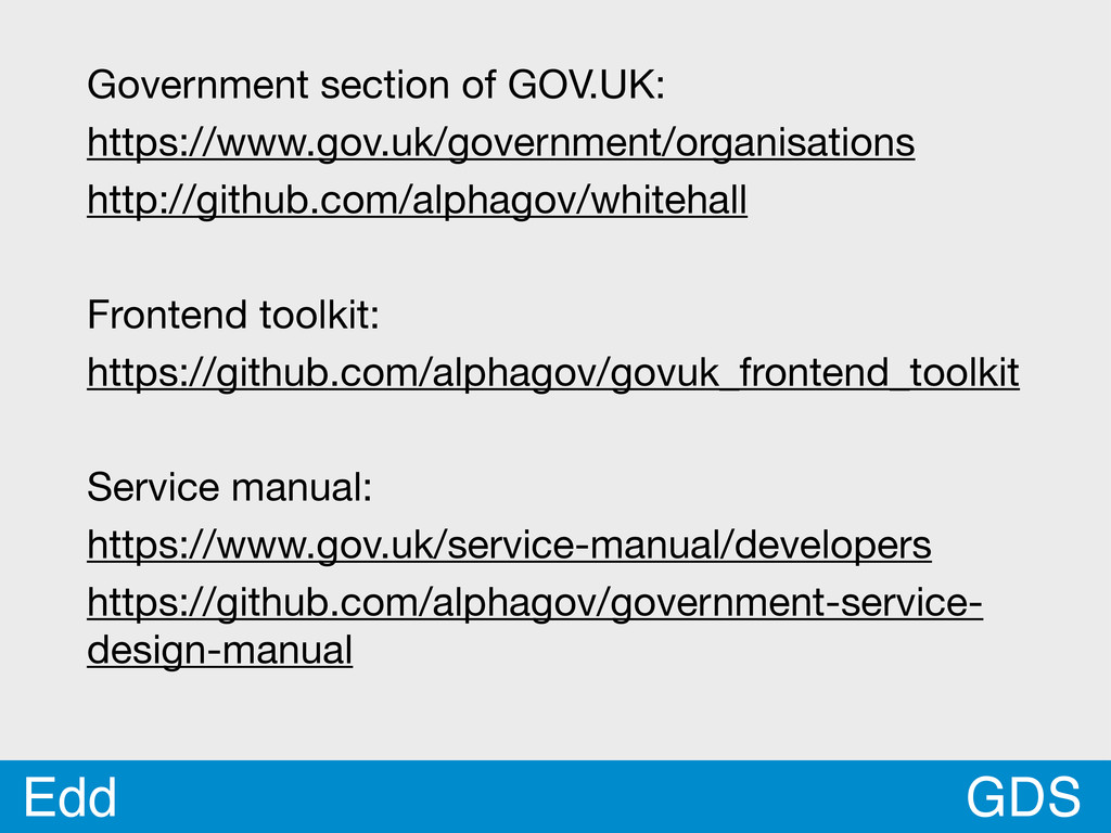 GDS Edd Government section of GOV.UK: https://w...