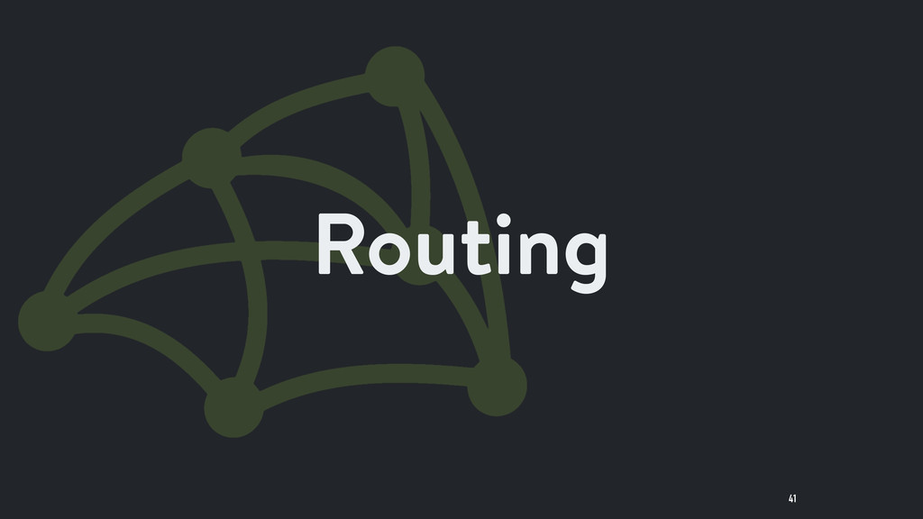 41 Routing